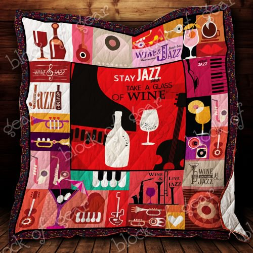 Stay Jazz And Take A Glass Of Wine Quilt SS296