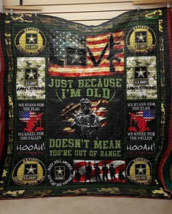 A BC-Just Beause I Am Old Us Army Veteran Quilt