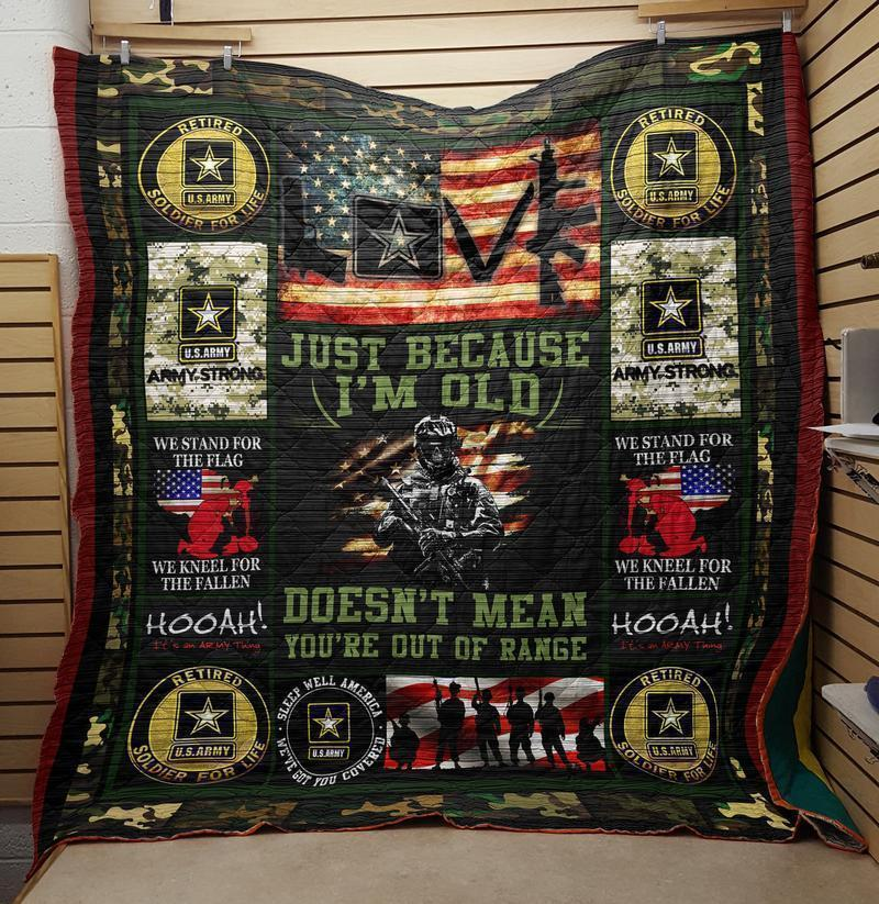 Just Beause I Am Old Us Army Veteran Quilt