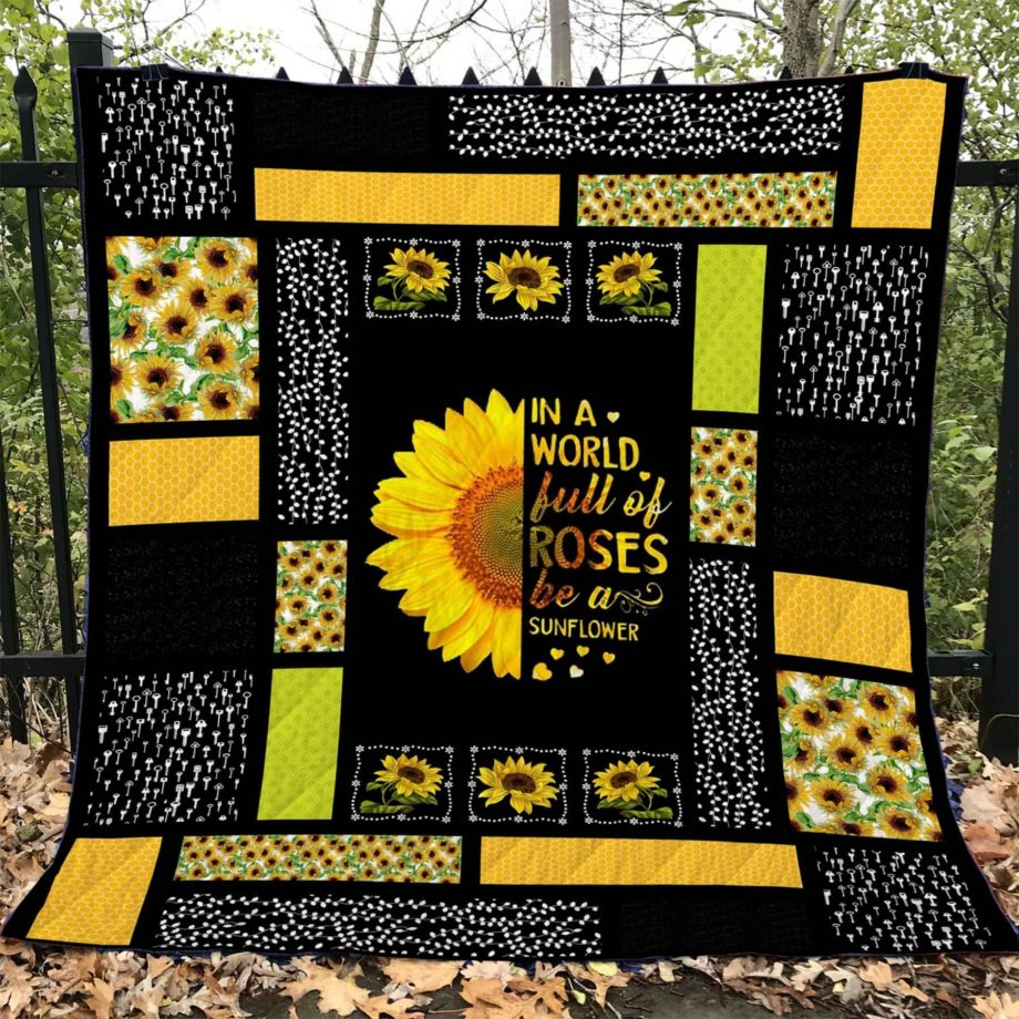 In A World Full Of Roses Be A Sunflower  Quilt  KWP0087