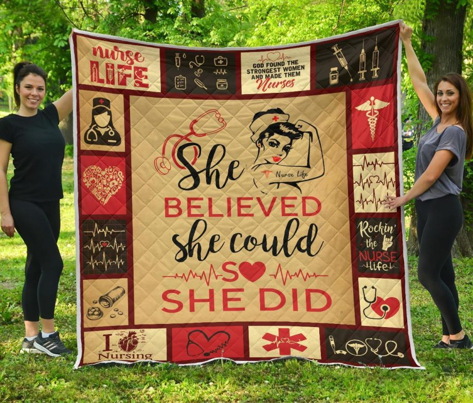 Nurse Premium She Believe She Could So She Did Quilt Blanket KPW0509