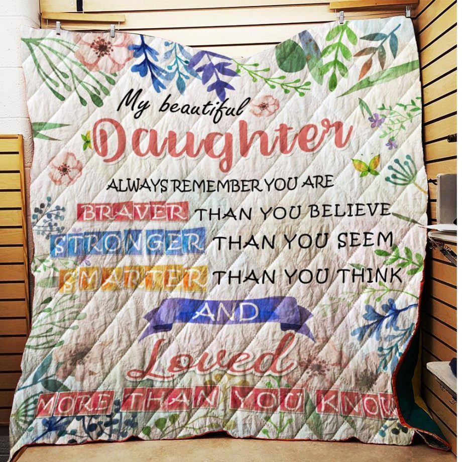 My Beautiful Daughter You Are Braver Than You Believe Quilt